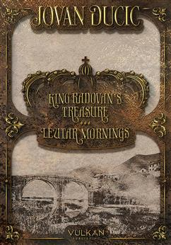 KING RADOVAN'S TREASURE – LEUTAR MORNINGS