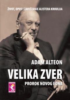 VELIKA ZVER – biografija Alistera Kroulija