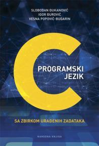 Programski jezik C sa zbirkom urađenih zadataka