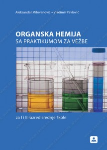ORGANSKA HEMIJA SA PRAKTIKUMOM ZA VEŽBE za 1. ili 2. razred S.Š.