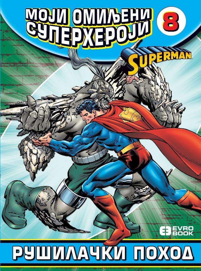 Moji omiljeni superheroji 8 – Rušilački pohod