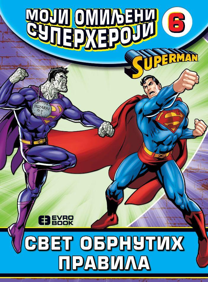 Moji omiljeni superheroji 6 – Svet obrnutih pravila