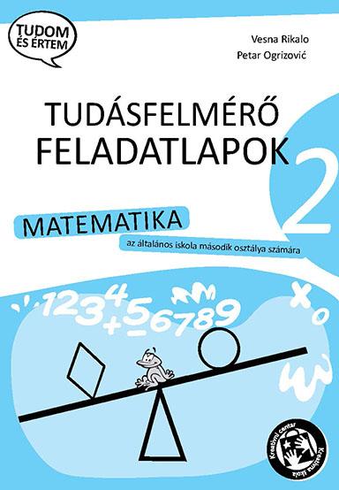 Matematika : tudásfelmérő feladatlapok : az általános iskola második osztálya számára