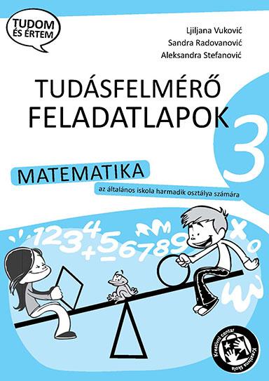 Matematika : tudásfelmérő feladatlapok : az általános iskola harmadik osztálya számára