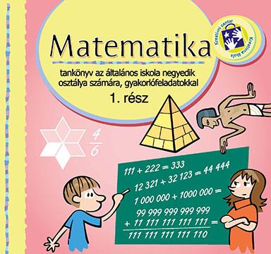 Matematika : tankönyv az általános iskola negyedik osztálya számára, gyakorlófeladatokkal. Rész 1
