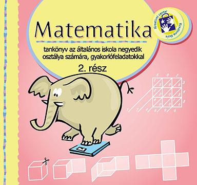 Matematika. Tankönyv az általános iskola negyedik osztálya számára, gyakorlófeladatokkal. Rész 2