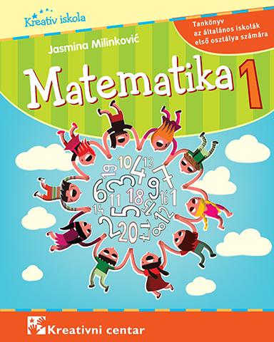Matematika 1 : tankönyv az általános iskolák első osztálya számára (2019)