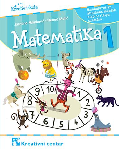 Matematika 1 : munkafüzet az általános iskolák első osztálya számára (2019)