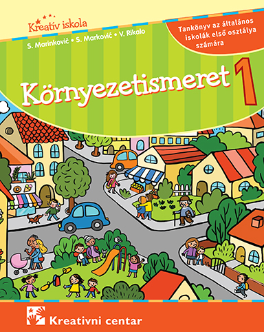 Környezetismeret 1 : tankönyv az általános iskolák első osztálya számára (2019)