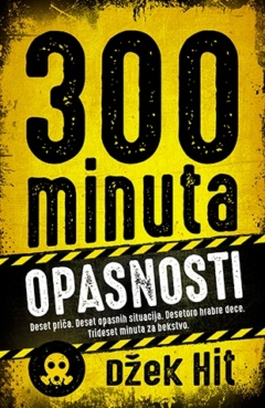 300 minuta opasnosti