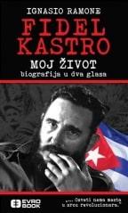 Fidel Kastro – Moj život – biografija u dva glasa