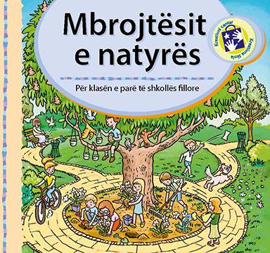 Mbrojtësit e natyrës : për klasën e parë të shkollës fillore