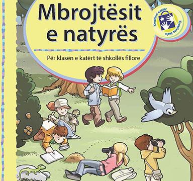 Mbrojtësit e natyrës : për klasën e katërt të shkollës fillore