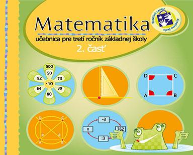 Matematika : učbenica pre tretí ročník základnej školy : s úlohami na nacvučovanie. Časť 2