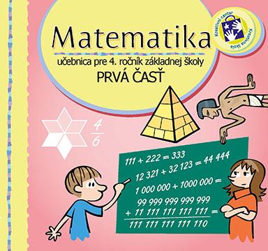Matematika : učebnica pre 4. ročník základnej školy : s úlohami na nacvičovanie. Časť 1