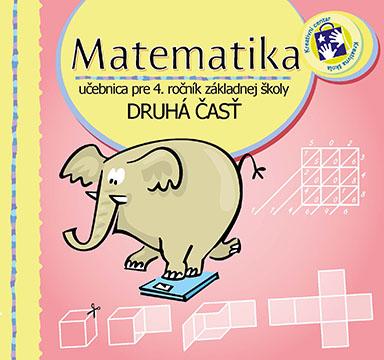 Matematika : učebnica pre 4. ročník základnej školy : s úlohami na nacvičovanie. Časť 2