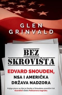 Bez skrovišta – Edvard Snouden, NSA i američka država nadzora