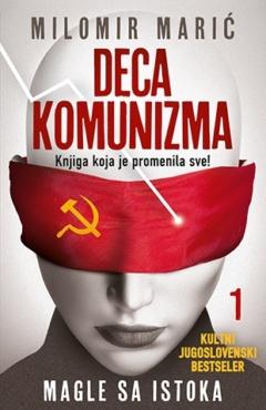 Deca komunizma I – Magle sa istoka