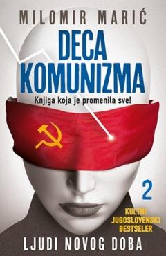 Deca komunizma II – Ljudi novog doba
