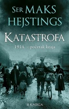 Katastrofa: 1914. – početak kraja – II knjiga
