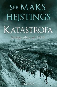 Katastrofa: Evropa ide u rat 1914. – I knjiga