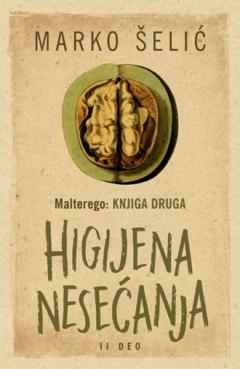 Malterego – Knjiga druga: Higijena nesećanja II deo