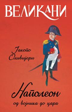 Velikani – Napoleon, od vojnika do cara