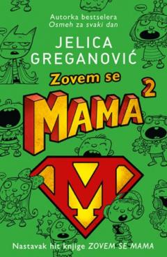 Zovem se Mama 2 – Potpisan primerak