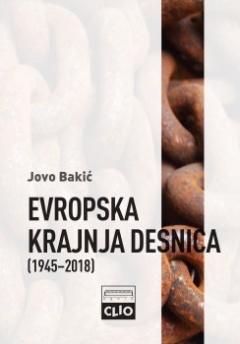EVROPSKA KRAJNJA DESNICA 1945 – 2018.