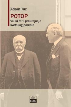 POTOP - Veliki rat i prekrajanje svetskog poretka 1916-1931