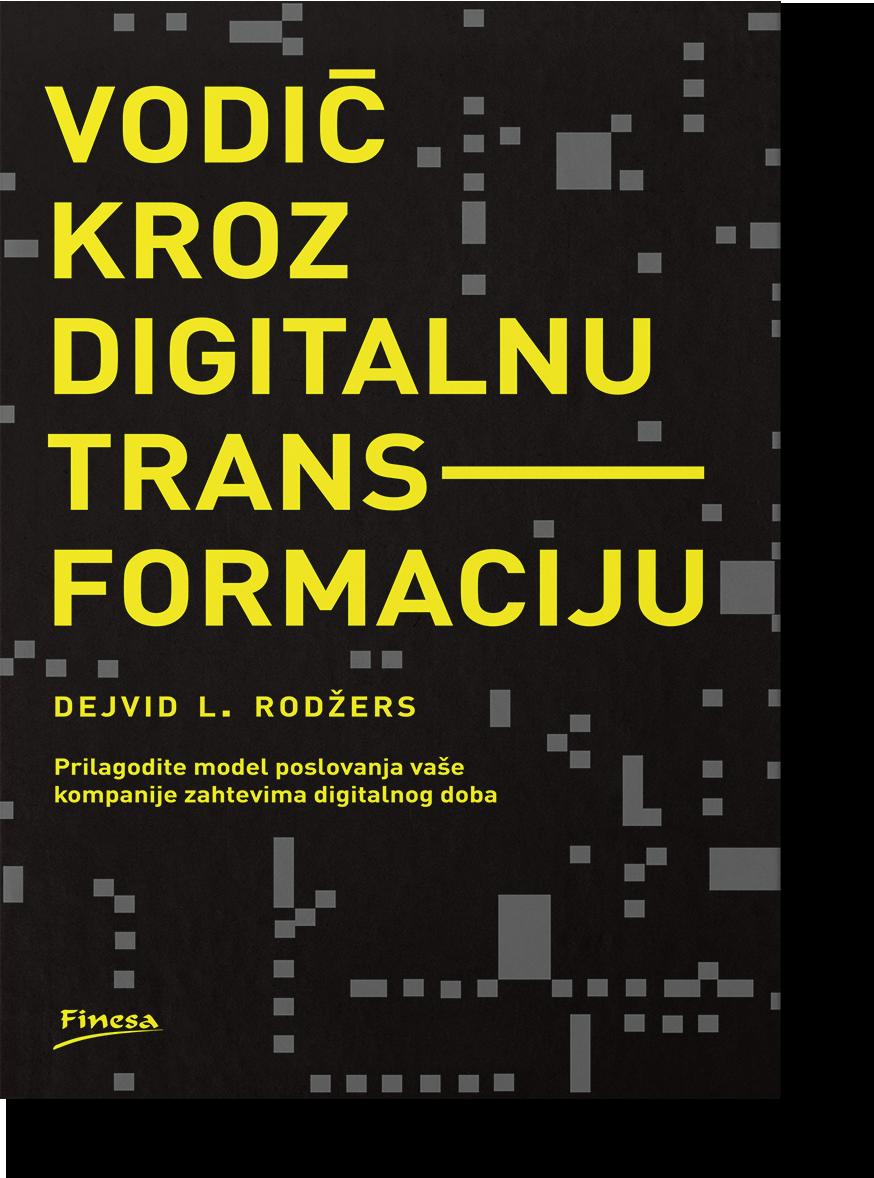 Vodič kroz digitalnu transformaciju – Dejvid J. Rodžers
