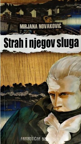 STRAH I NJEGOV SLUGA Mirjana Novaković