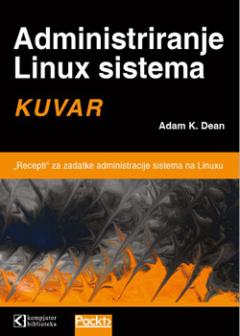 Administriranje Linux sistema – kuvar