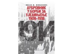 DUBROVNIK U BORBI ZA UJEDINJENJE 1908–1918