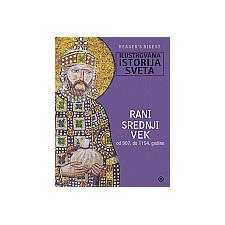 ILUSTROVANA ISTORIJA SVETA - RANI SREDNJI VEK (OD 907. DO 1154)