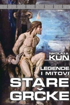 LEGENDE I MITOVI STARE GRČKE Nikolaj A. Kun