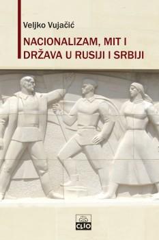 NACIONALIZAM, MIT I DRŽAVA U RUSIJI I SRBIJI, DUBLJI UZROCI RASPADA SOVJETSKOG SAVEZA I JUGOSLAVIJE