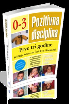 POZITIVNA DISCIPLINA 0-3 -PRVE TRI GODINE
