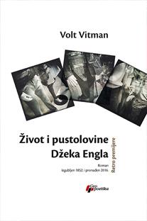 ŽIVOT I PUSTOLOVINE DŽEKA ENGLA - ROMAN IZGUBLJEN 1852. I PRONADJEN 2016.