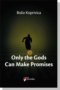 ONLY THE GODS CAN MAKE PROMISES