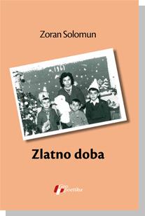 ZLATNO DOBA – Zoran Solomun
