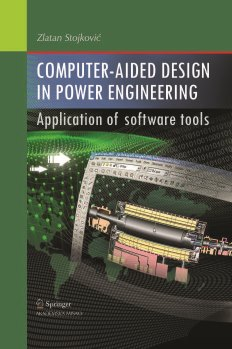 COMPUTER-AIDED DESIGN IN POWER ENGINEERING – APPLICATION OF SOFTWARE TOOLS