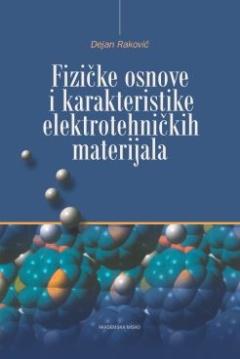 FIZIČKE OSNOVE I KARAKTERISTIKE ELEKTROTEHNIČKIH MATERIJALA