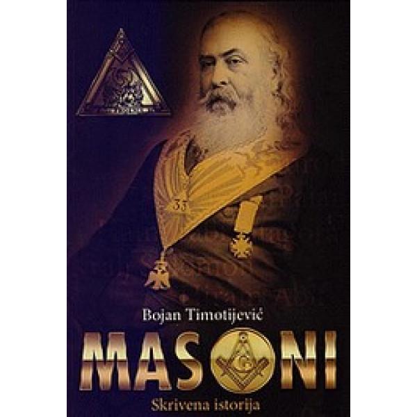 MASONI – SKRIVENA ISTORIJA