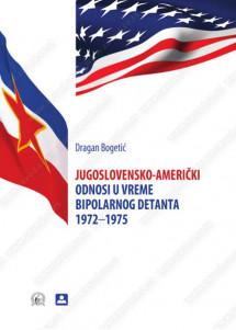 JUGOSLOVENSKO-AMERIČKI ODNOSI U VREME BIPOLARNOG DETANTA 1972-1975