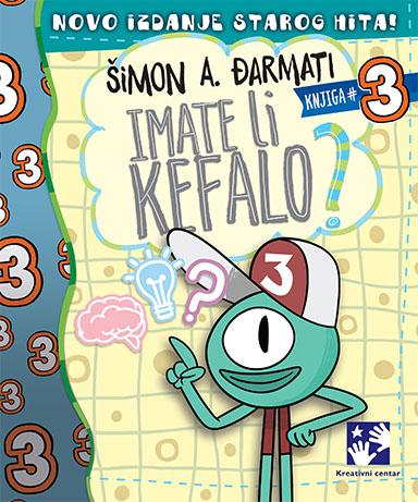 IMATE LI KEFALO? 3