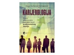 KARIJEROLOGIJA – PRAVNI, EMOCIONALNI I SOCIJALNI OKVIR PROFESIONALNOG USPEHA