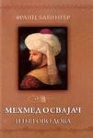 Mehmed Osvajac I Njegovo Doba Franc Babinger Makart F1 31037