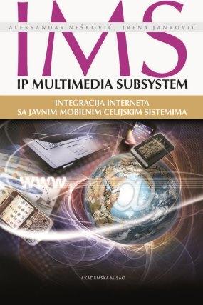 IMS-IP MULTIMEDIJA SUBSYSTEM – INTEGRACIJA INTERNETA SA JAVNIM MOBILNIM CELIJSKIM SISTEMIMA