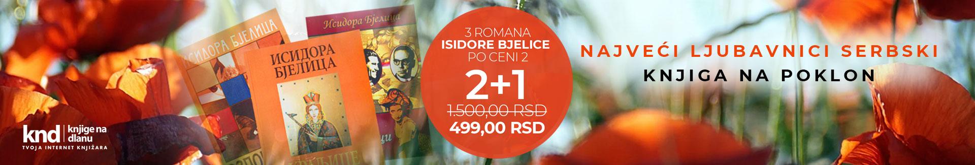 AKCIJA ISIDORA BJELICA 2 ROMANA PLUS 1 NA POKLON